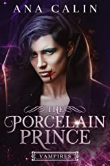 The Porcelain Prince (Vampires Book 1) Kindle Edition
