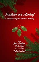 Mistletoe and Mischief: A Pride and Prejudice Christmas Anthology