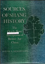 Sources of Shang History: The Orace-Bone Inscriptions of Bronze Age China