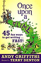 Once Upon a Slime: 45 Fun Ways to Get Writing Fast!