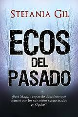 Ecos del pasado: SUSPENSO, ROMANCE, MISTERIO (Spanish Edition) Kindle Edition