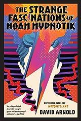 The Strange Fascinations of Noah Hypnotik Kindle Edition