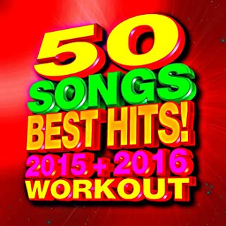 50 Songs Best Hits! 2015 + 2016 Workout