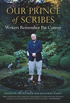 Our Prince of Scribes: Writers Remember Pat Conroy (English Edition)