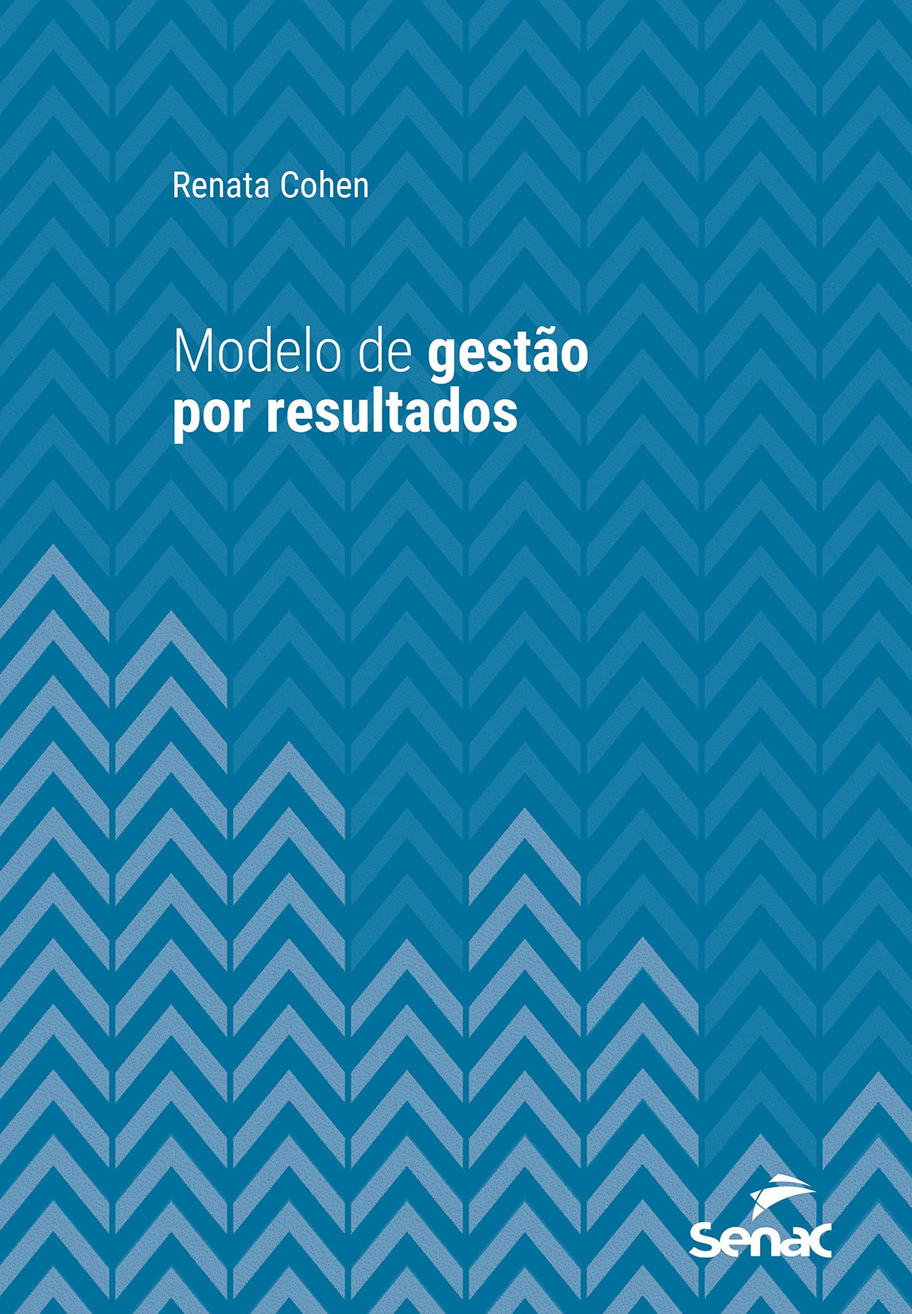 Modelo de gestão por resultados (Série Universitária) (Portuguese Edition)