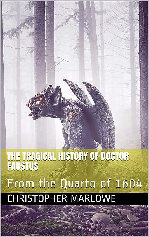 エステートベックス冷蔵庫The Tragical History of Doctor Faustus / From the Quarto of 1604 (English Edition)
