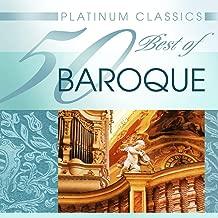Platinum Classics: 50 Best of Baroque