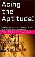 Acing the Aptitude!: For CSIR-UGC NET JRF/SET/ICMR/GATE and other allied research entry exams.
