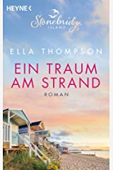 Ein Traum am Strand - Stonebridge Island 2: Roman (Die Stonebridge-Saga) Kindle Ausgabe