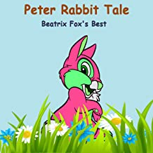 The Tale of Peter Rabbit: Beatrix Potter's Best