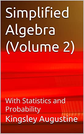 Simplified Algebra (Volume 2): With Statistics and Probability