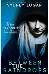 Between the Raindrops: Young Adult Sweet Romance Kindle Edition