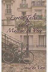 Erotic Tales de la Maison de Vere Kindle Edition