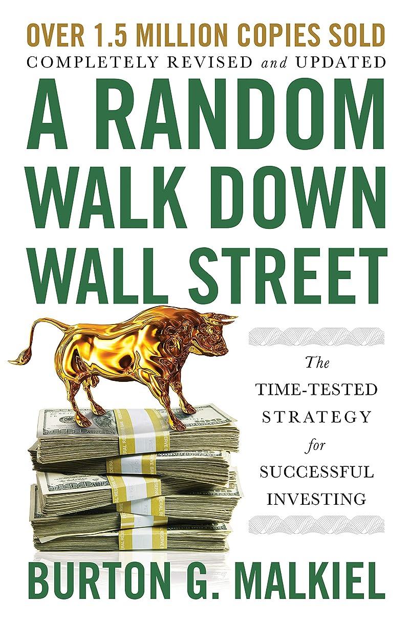 選択試みる思想A Random Walk Down Wall Street: The Time-Tested Strategy for Successful Investing (12th Edition) (English Edition)