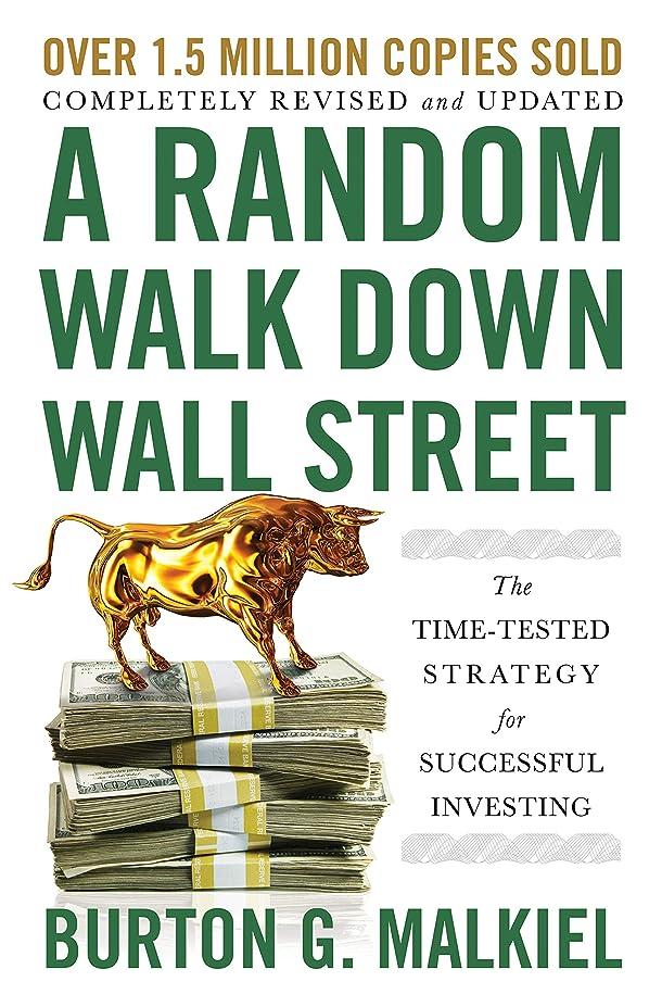 ラグセイはさておき言い換えるとA Random Walk Down Wall Street: The Time-Tested Strategy for Successful Investing (Twelfth Edition) (English Edition)