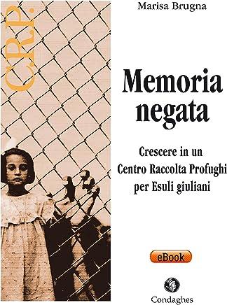 Memoria negata:  Crescere in un Centro Raccolta Profughi per Esuli giuliani (Pósidos)