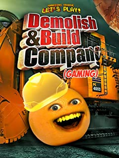 Clip: Annoying Orange Let's Play - Demolish and Build Company (Gaming)