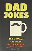Download Dad Jokes: the Good. the Bad. The Terrible PDF