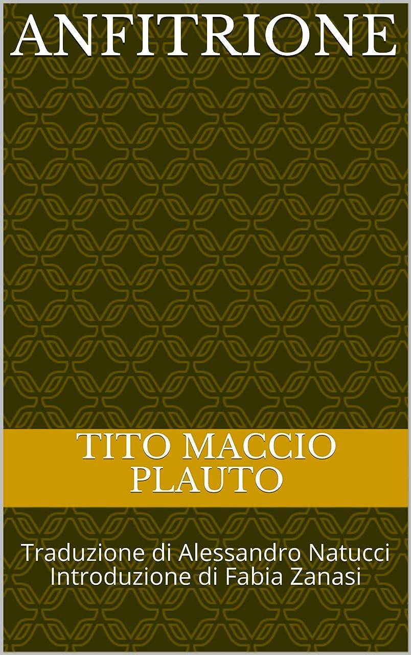 意気揚々手首廊下Anfitrione: Traduzione di Alessandro Natucci Introduzione di Fabia Zanasi (Italian Edition)