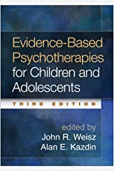 Evidence-Based Psychotherapies for Children and Adolescents, Third Edition (English Edition) Format Kindle