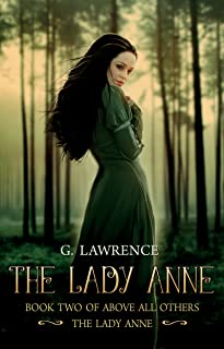 The Lady Anne (Above all Others; The Lady Anne Book 2)