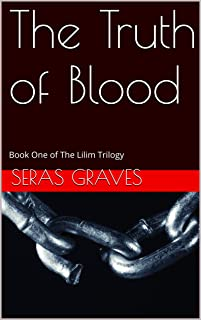 The Truth of Blood: Book One of The Lilim Trilogy (English Edition)