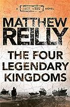 The Four Legendary Kingdoms: A Jack West Jr Novel 4 (Jack West Jr.)