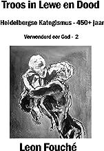 Troos in Lewe en Dood: Heidelbergse Kategismus - 450+ jaar (Verwonderd oor God Book 2) (Afrikaans Edition)
