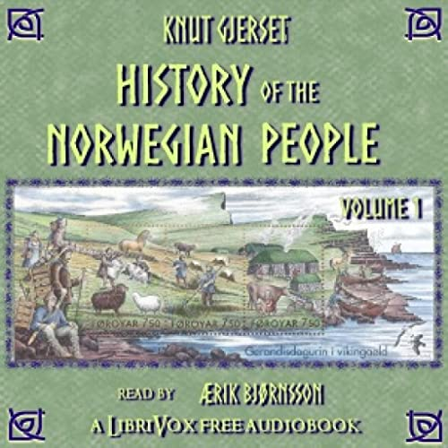 History of the Norwegian People, Volume 1 by Knut Gjerset FREE