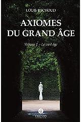 Axiomes du Grand Âge: Volume 1 - Le vieil âge Broché