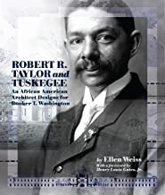 Robert R. Taylor and Tuskegee: An African American Architect Designs for Booker T. Washington