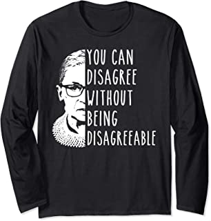 Notorious RBG - You can disagree without being disagreeable
