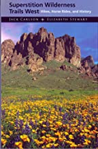 Superstition Wilderness Trails West: Hikes, Horse Rides, and History