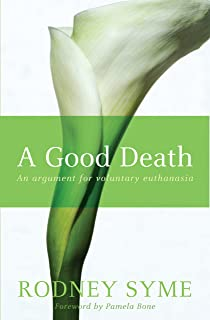 A Good Death: An Argument For Voluntary Euthanasia