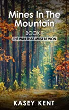 Mines In The Mountain: An Escape From The Enemies Grasp! Or is it? (The War That Must Be Won Book 2)