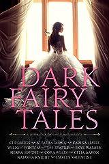 Dark Fairy Tales: A Midnight Dynasty Anthology Kindle Edition