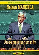 Nelson Mandela : An example for humanity (English edition)