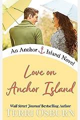 Love On Anchor Island: An Anchor Island Novel Kindle Edition