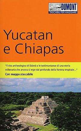 Yucatan e Chiapas. Con Carta geografica ripiegata