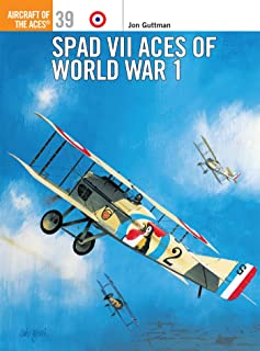 Spad VII Aces of World War I (Osprey Aircraft of the Aces No 39)