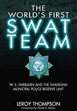 The World's First SWAT Team: W. E. Fairbairn and the Shanghai Municipal Police Reserve Unit