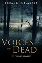 Voices from the Dead: 13 Ghost Stories (Stories from the Darkness Book 1)