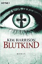 Blutkind: Die Rachel-Morgan-Serie 7 - Roman (Rachel Morgan Serie) (German Edition)