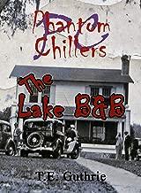 THE LAKE B&B (Phantom Chillers Series Book 3)