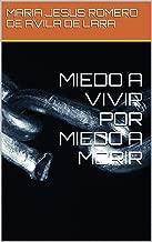 MIEDO A VIVIR POR MIEDO A MORIR (Spanish Edition)