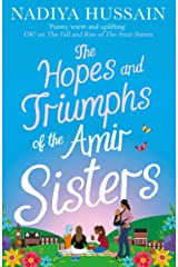 The Hopes and Triumphs of the Amir Sisters: the new hilarious and heart-warming Amir Sisters story from the much-loved winner of GBBO Kindle Edition