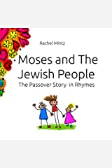 Moses and The Jewish People: The Passover Story in Rhymes Kindle Edition