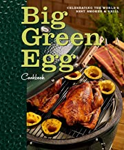 Big Green Egg Cookbook: Celebrating the Ultimate Cooking Experience (Volume 1)
