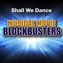 Shall We Dance: Musical Movie Blockbusters