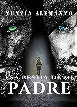 Esa Bestia de mi Padre (Venator nº 1) (Spanish Edition)